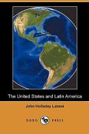 The United States and Latin America (Dodo Press)