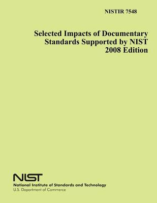 Selected Impacts of Documentary Standards Supported by Nist 2008 Edition