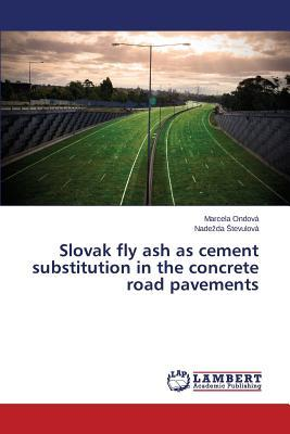 Slovak fly ash as cement substitution in the concrete road pavements
