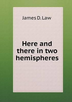 Here and There in Two Hemispheres