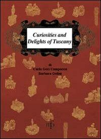 Curiosities and delights of Tuscany