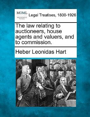 The Law Relating to Auctioneers, House Agents and Valuers, and to Commission.
