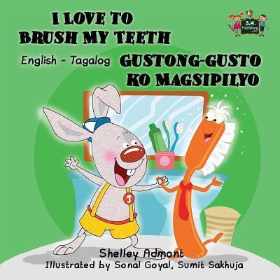 I Love to Brush My Teeth  Gustong-gusto ko Magsipilyo