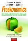 Freakonomics. Überraschende Antworten auf alltägliche Lebensfragen