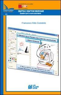 Il mondo delle figure con l'uso del calcolatore e note storiche. 2° modulo (SCFU) deell'area matematica del corso di laurea Magistrale.. Con CD Audio