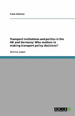 Transport institutions and politics in the UK and Germany