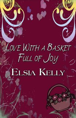 Love With a Basket Full of Joy