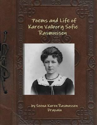 Poems and Life of Karen Valborg Sofie Rasmussen
