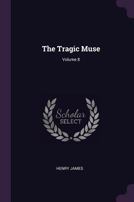 The Tragic Muse; Volume 8