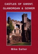 The Castles of Gwent, Glamorgan and Gower