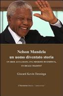 Nelson Mandela un uomo diventato storia