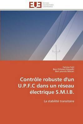 Controle Robuste d'un U.P.F.C Dans un Réseau Electrique S.M.I.B.