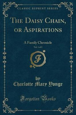 The Daisy Chain, or Aspirations, Vol. 1 of 2