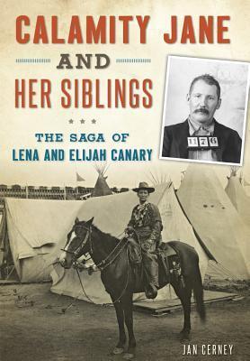 Calamity Jane and Her Siblings