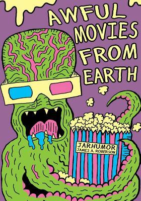 Awful Movies From Earth