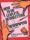 How to Do Leaflets, Newsletters & Newspapers