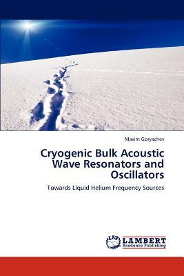 Cryogenic Bulk Acoustic Wave Resonators and Oscillators