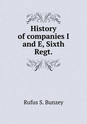History of Companies I and E, Sixth Regt