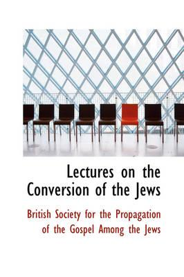 Lectures on the Conversion of the Jews
