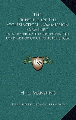 The Principle of the Ecclesiastical Commission Examined