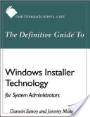 The Definitive Guide to Windows Installer Technology for System Administrators
