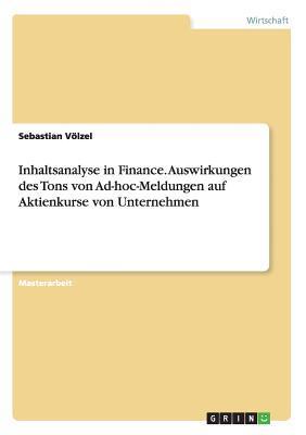 Inhaltsanalyse in Finance. Auswirkungen des Tons von Ad-hoc-Meldungen auf Aktienkurse von Unternehmen