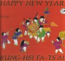 Happy New Year/King-Hsi Fa-Ts'Ai!