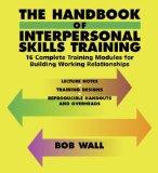 The Handbook of Interpersonal Skills Training