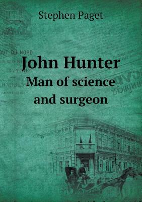 John Hunter Man of Science and Surgeon