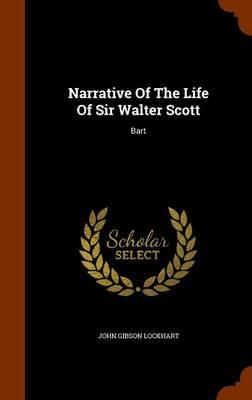 Narrative of the Life of Sir Walter Scott