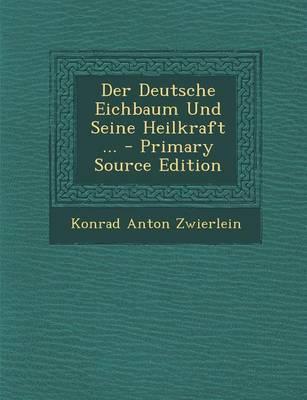Der Deutsche Eichbaum Und Seine Heilkraft ...