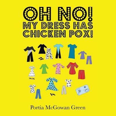 Oh No! My Dress Has Chicken Pox!