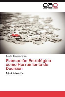 Planeación Estratégica como Herramienta de Decisión