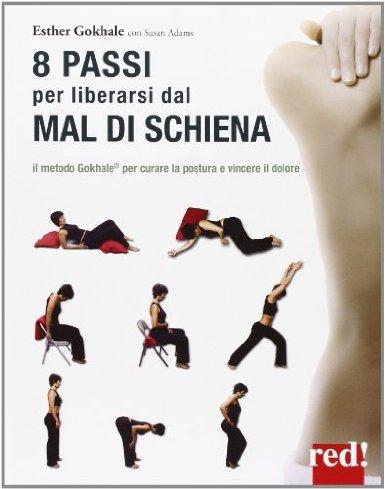 8 passi per liberarsi dal mal di schiena