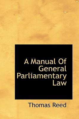 A Manual of General Parliamentary Law
