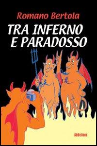 Tra inferno e paradosso