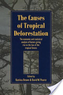 The Causes of Tropical Deforestation
