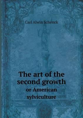 The Art of the Second Growth or American Sylviculture