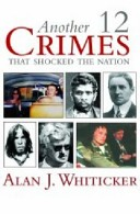 Another twelve crimes that shocked the nation