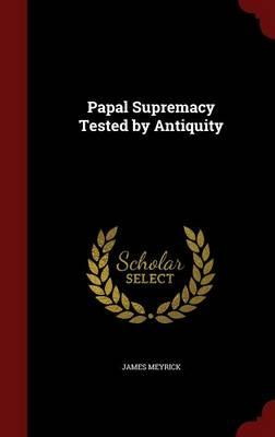 Papal Supremacy Tested by Antiquity