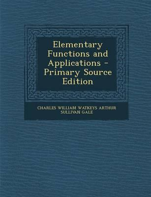 Elementary Functions and Applications - Primary Source Edition