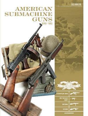 American Submachine Guns 1919-1950