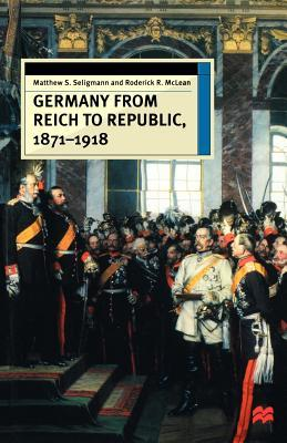 Germany from Reich to Republic 1871-1918