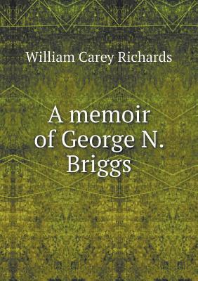 A Memoir of George N. Briggs