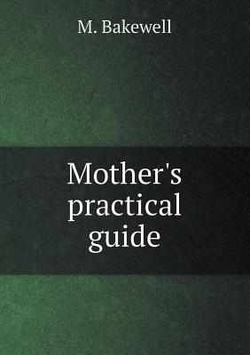 Mother's Practical Guide