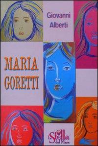 Maria Goretti. Storia di un piccolo fiore di campo