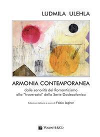 Armonia contemporanea. Dalle sonorità del Romanticismo alla «traversata» della Serie Dodecafonica