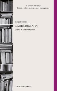 La bibliografia. Storia di una tradizione