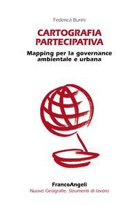 Cartografia partecipativa. Mapping per la governance ambientale e urbana