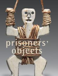 Prisoners' objects. Ediz. illustrata